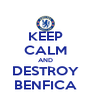 KEEP CALM AND DESTROY BENFICA - Personalised Poster A4 size