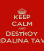 KEEP CALM AND DESTROY GUENDALINA TAVASSI. - Personalised Poster A4 size