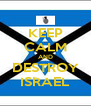 KEEP CALM AND DESTROY ISRAEL - Personalised Poster A4 size