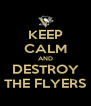 KEEP CALM AND DESTROY THE FLYERS - Personalised Poster A4 size