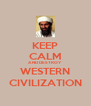 KEEP CALM AND DESTROY WESTERN CIVILIZATION - Personalised Poster A4 size