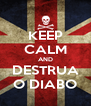 KEEP CALM AND DESTRUA O DIABO - Personalised Poster A4 size