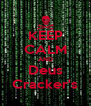 KEEP CALM AND Deus Cracker's - Personalised Poster A4 size