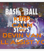KEEP CALM AND DEVIN VAN  WILL ASSIST YOU  - Personalised Poster A4 size