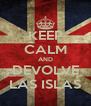 KEEP CALM AND DEVOLVE LAS ISLAS - Personalised Poster A4 size