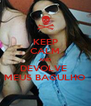 KEEP CALM AND DEVOLVE  MEUS BAGULHO - Personalised Poster A4 size