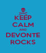 KEEP CALM AND DEVONTE ROCKS - Personalised Poster A4 size
