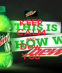 KEEP CALM AND Dew You - Personalised Poster A4 size
