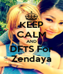 KEEP CALM AND DFTS For Zendaya - Personalised Poster A4 size