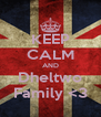 KEEP CALM AND Dheltwo Family <3 - Personalised Poster A4 size