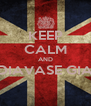 KEEP CALM AND DIAVASE GIA  - Personalised Poster A4 size