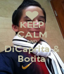 KEEP CALM AND DiCaprita & Botita - Personalised Poster A4 size
