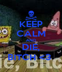 KEEP CALM AND  DIE,    BITCH <3    - Personalised Poster A4 size