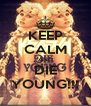 KEEP CALM AND DIE YOUNG!!! - Personalised Poster A4 size