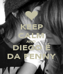 KEEP CALM AND DIEGO É DA FENNY - Personalised Poster A4 size