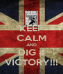 KEEP CALM AND DIG 4 VICTORY!!! - Personalised Poster A4 size