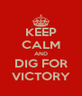 KEEP CALM AND DIG FOR VICTORY - Personalised Poster A4 size