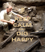 KEEP CALM AND DIG HAPPY - Personalised Poster A4 size