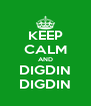 KEEP CALM AND DIGDIN DIGDIN - Personalised Poster A4 size