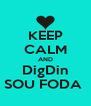 KEEP CALM AND DigDin SOU FODA  - Personalised Poster A4 size