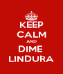 KEEP CALM AND DIME  LINDURA - Personalised Poster A4 size