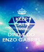 KEEP CALM AND DINDA DO  ENZO GABRIEL - Personalised Poster A4 size