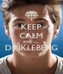 KEEP CALM AND ....... DINKLEBERG  - Personalised Poster A4 size