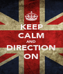 KEEP CALM AND DIRECTION ON - Personalised Poster A4 size