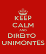 KEEP CALM AND DIREITO  UNIMONTES - Personalised Poster A4 size