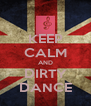 KEEP CALM AND DIRTY DANCE - Personalised Poster A4 size