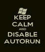 KEEP CALM AND DISABLE AUTORUN - Personalised Poster A4 size