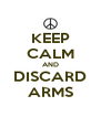 KEEP CALM AND DISCARD ARMS - Personalised Poster A4 size
