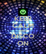 KEEP CALM AND DISCO ON - Personalised Poster A4 size