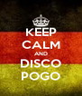 KEEP CALM AND DISCO POGO - Personalised Poster A4 size