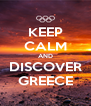 KEEP CALM AND DISCOVER GREECE - Personalised Poster A4 size