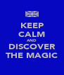 KEEP CALM AND DISCOVER THE MAGIC - Personalised Poster A4 size