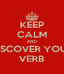 KEEP CALM AND DISCOVER YOUR VERB - Personalised Poster A4 size
