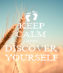 KEEP CALM AND DISCOVER YOURSELF - Personalised Poster A4 size