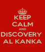 KEEP CALM AND DISCOVERY  AL KANKA - Personalised Poster A4 size