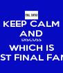 KEEP CALM AND DISCUSS WHICH IS THE BEST FINAL FANTASY - Personalised Poster A4 size