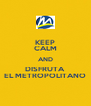 KEEP CALM AND DISFRUTA EL METROPOLITANO - Personalised Poster A4 size