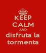 KEEP CALM AND disfruta la tormenta - Personalised Poster A4 size