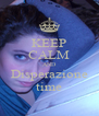 KEEP CALM AND Disperazione time - Personalised Poster A4 size