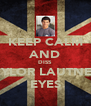 KEEP CALM AND DISS TAYLOR LAUTNERS EYES - Personalised Poster A4 size