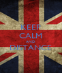 KEEP CALM AND DISTANCE  - Personalised Poster A4 size