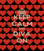 KEEP CALM AND DIVA ON - Personalised Poster A4 size