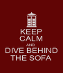 KEEP CALM AND DIVE BEHIND THE SOFA - Personalised Poster A4 size