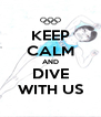 KEEP CALM AND DIVE WITH US - Personalised Poster A4 size