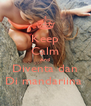 Keep Calm And Diventa dan Di mandariina  - Personalised Poster A4 size