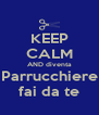 KEEP CALM AND diventa Parrucchiere fai da te - Personalised Poster A4 size